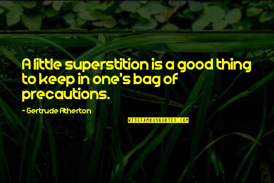 Smoki Quotes By Gertrude Atherton: A little superstition is a good thing to
