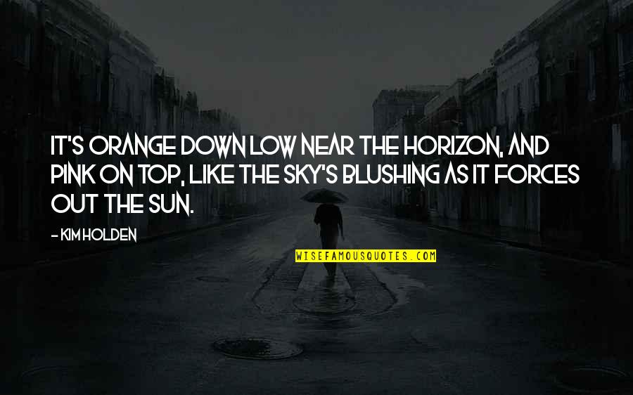 Smosh Instagram Quotes By Kim Holden: It's orange down low near the horizon, and