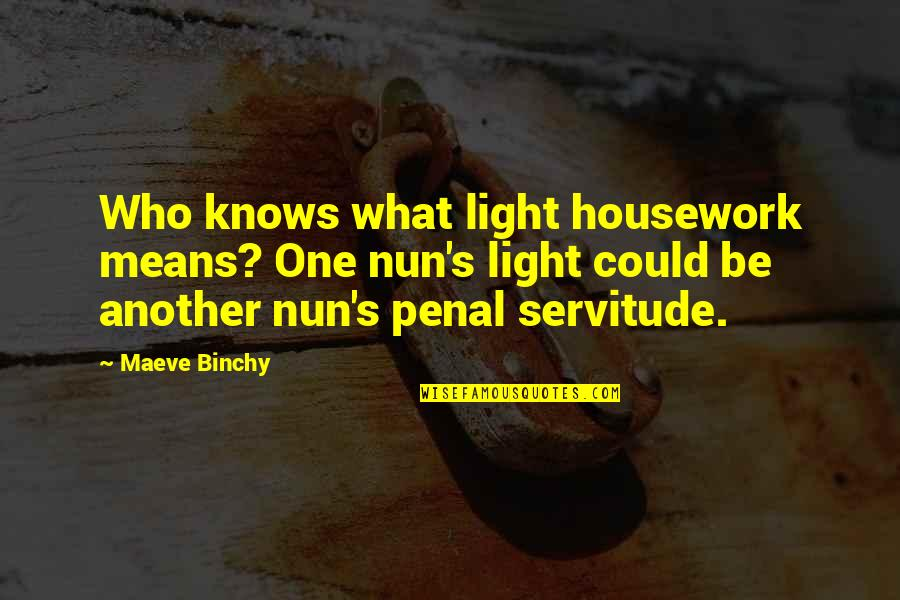 Smosh Instagram Quotes By Maeve Binchy: Who knows what light housework means? One nun's
