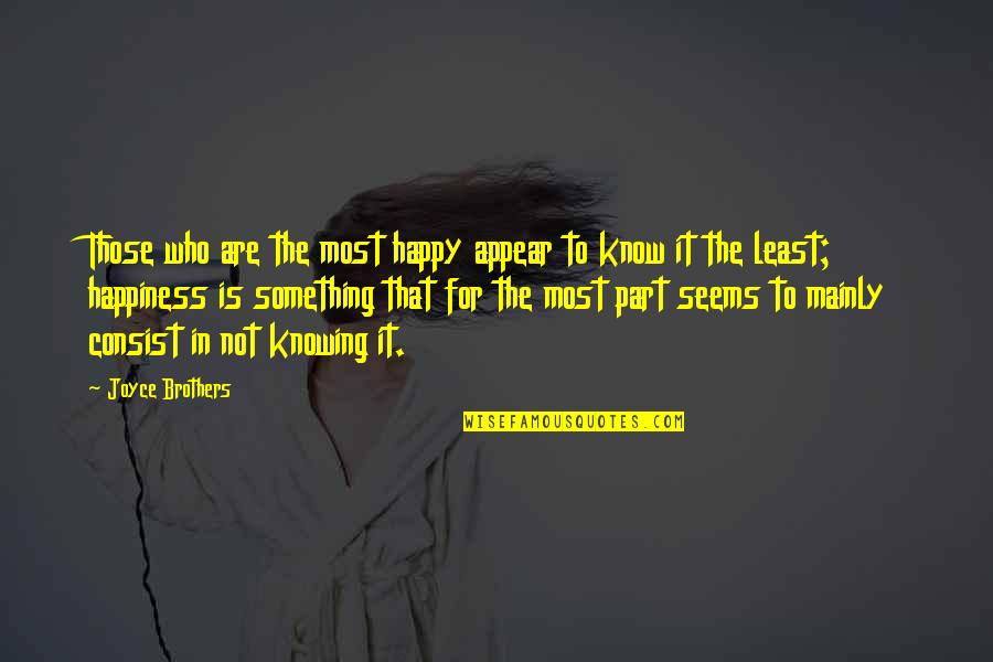 Snap Printing Quotes By Joyce Brothers: Those who are the most happy appear to