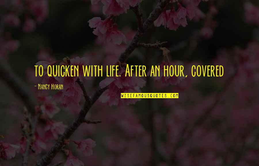 Snap Printing Quotes By Nancy Horan: to quicken with life. After an hour, covered
