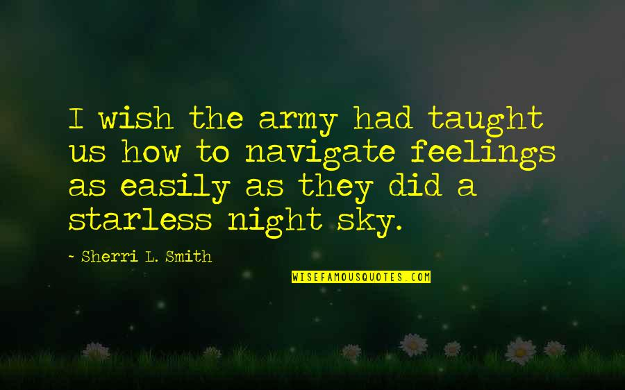 Sneeze Cough Quotes By Sherri L. Smith: I wish the army had taught us how