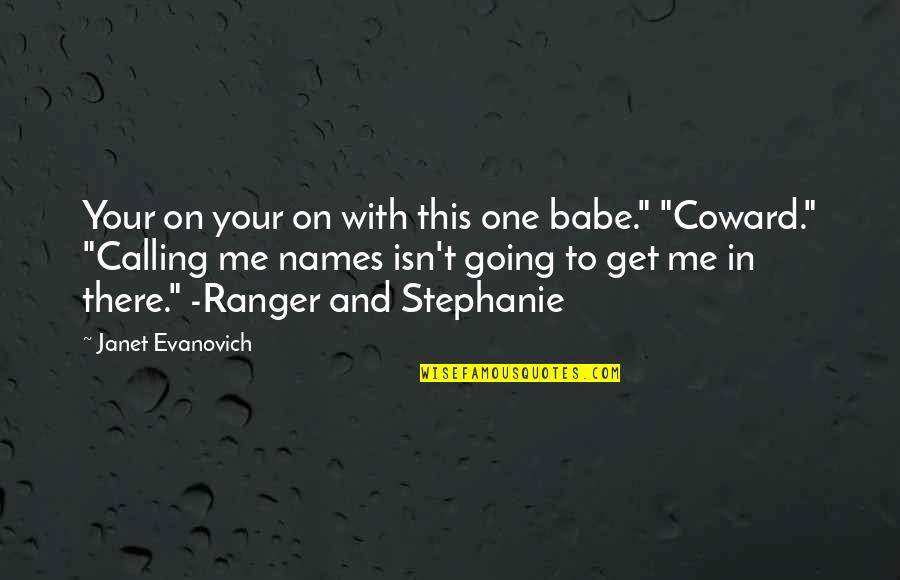 """Snow Quotes And Quotes By Janet Evanovich: Your on your on with this one babe."""""""