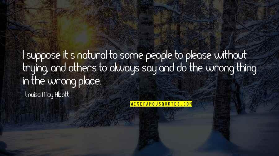 Snow Quotes And Quotes By Louisa May Alcott: I suppose it's natural to some people to