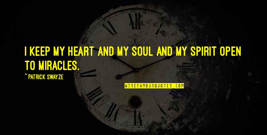Snow Quotes And Quotes By Patrick Swayze: I keep my heart and my soul and