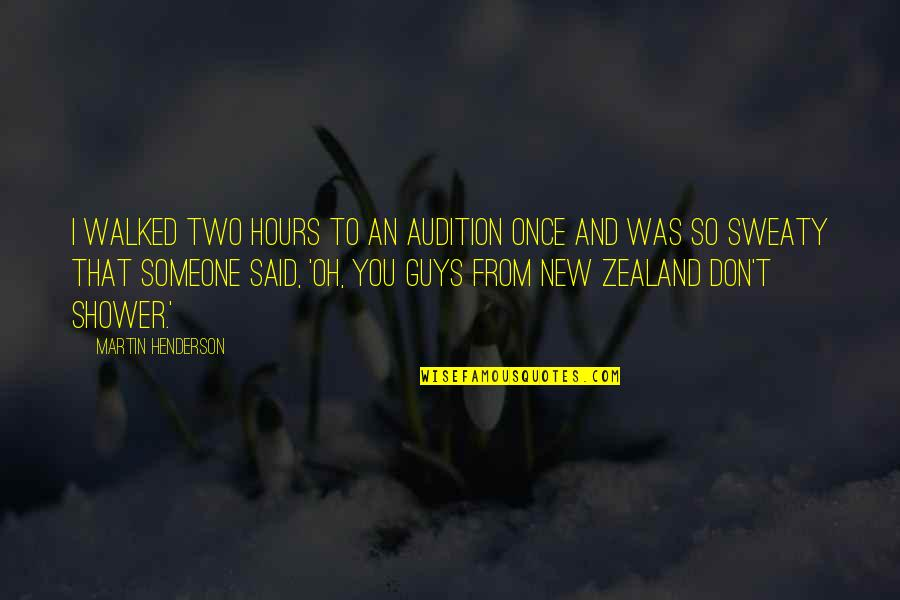 Snow White And Russian Red Quotes By Martin Henderson: I walked two hours to an audition once