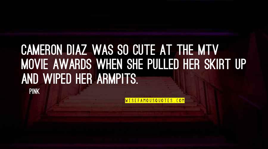 So Cute Quotes By Pink: Cameron Diaz was so cute at the MTV