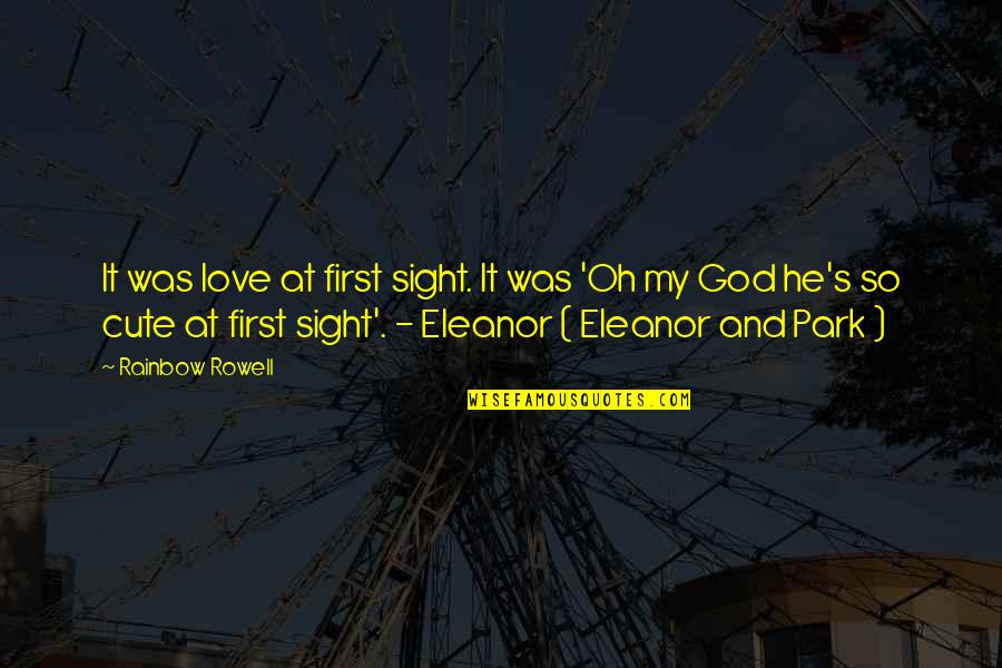 So Cute Quotes By Rainbow Rowell: It was love at first sight. It was