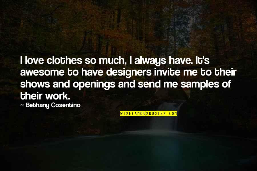 So Much Love Quotes By Bethany Cosentino: I love clothes so much, I always have.