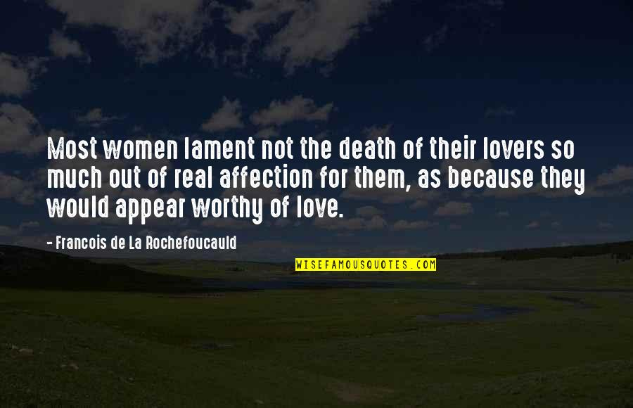 So Much Love Quotes By Francois De La Rochefoucauld: Most women lament not the death of their