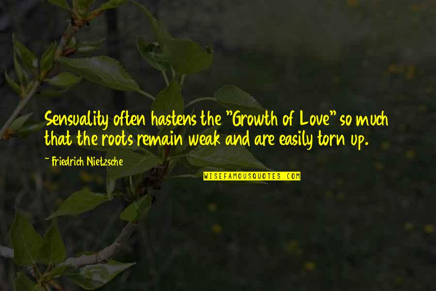 """So Much Love Quotes By Friedrich Nietzsche: Sensuality often hastens the """"Growth of Love"""" so"""