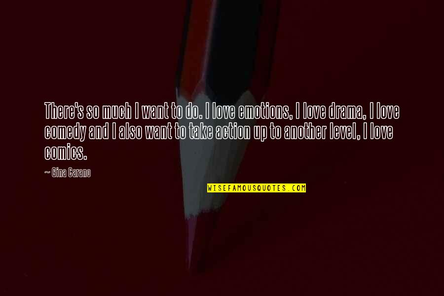 So Much Love Quotes By Gina Carano: There's so much I want to do. I