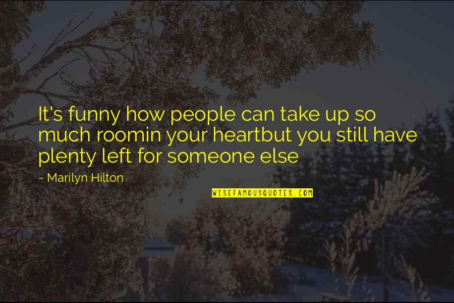 So Much Love Quotes By Marilyn Hilton: It's funny how people can take up so