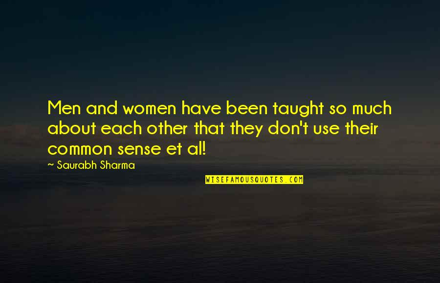 So Much Love Quotes By Saurabh Sharma: Men and women have been taught so much
