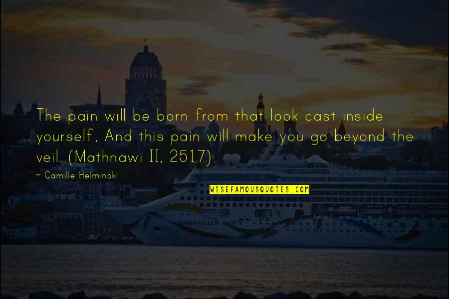So Much Pain Inside Quotes By Camille Helminski: The pain will be born from that look