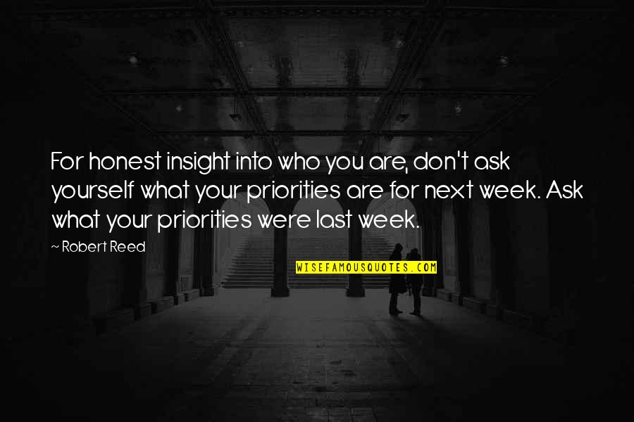 So Over This Week Quotes By Robert Reed: For honest insight into who you are, don't