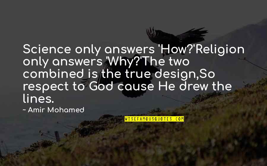 So So True Quotes By Amir Mohamed: Science only answers 'How?'Religion only answers 'Why?'The two