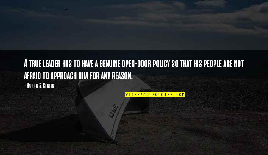 So So True Quotes By Harold S. Geneen: A true leader has to have a genuine