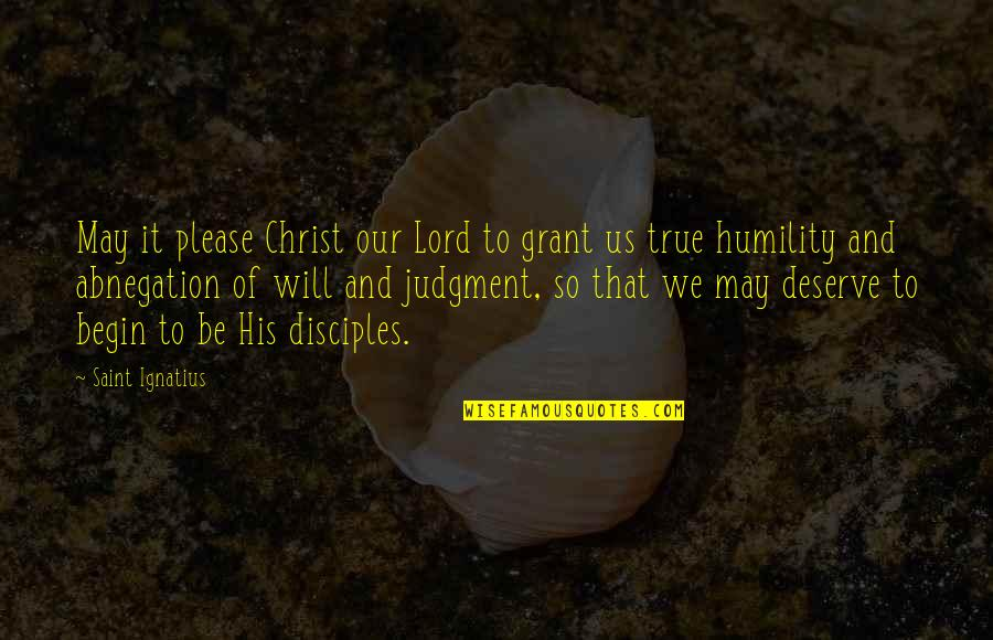 So So True Quotes By Saint Ignatius: May it please Christ our Lord to grant