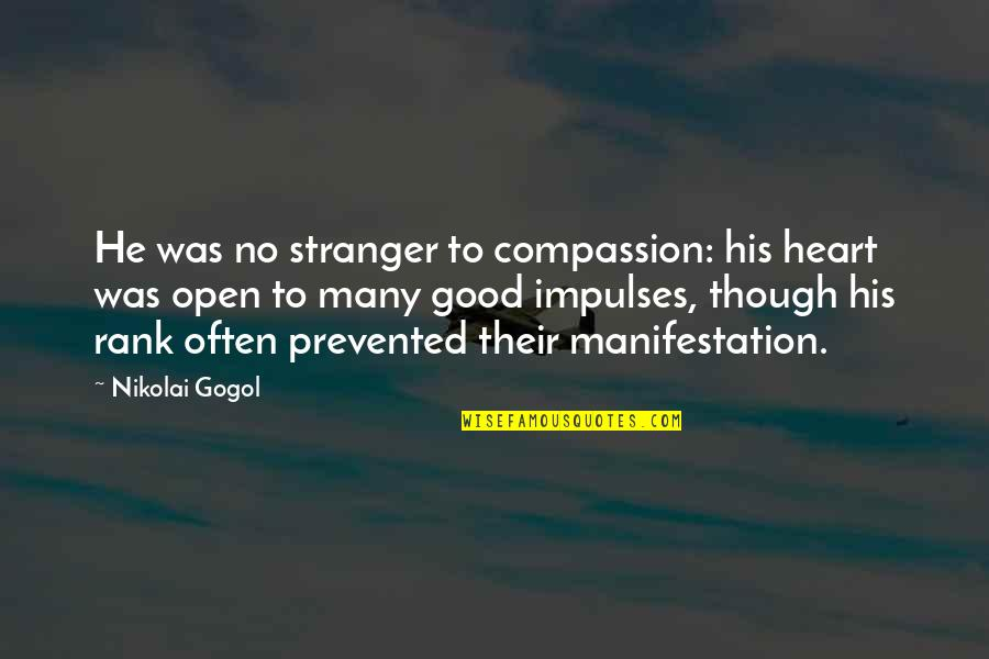 Social Commentary Quotes By Nikolai Gogol: He was no stranger to compassion: his heart