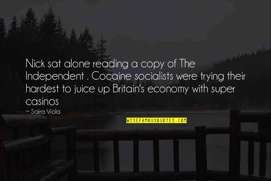 Social Commentary Quotes By Saira Viola: Nick sat alone reading a copy of The