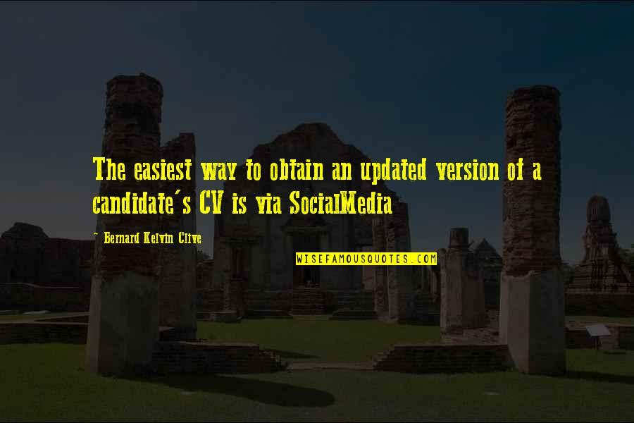 Social Identity Quotes By Bernard Kelvin Clive: The easiest way to obtain an updated version