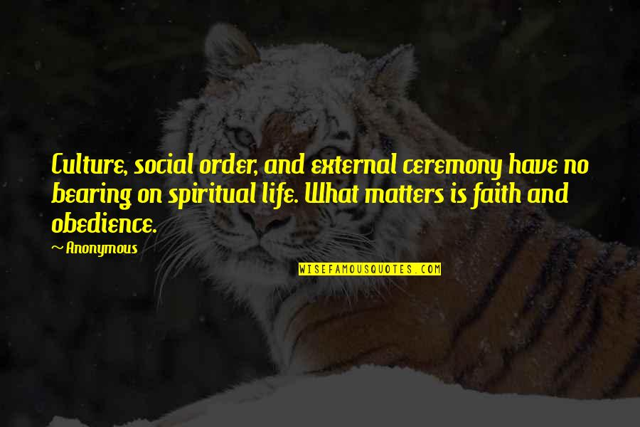 Social Order Quotes By Anonymous: Culture, social order, and external ceremony have no