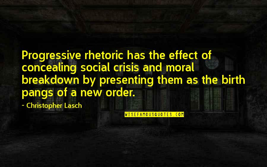 Social Order Quotes By Christopher Lasch: Progressive rhetoric has the effect of concealing social