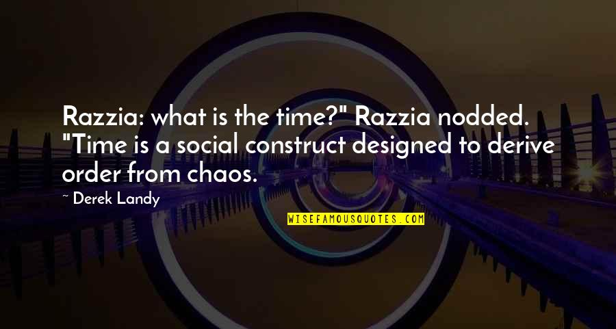 """Social Order Quotes By Derek Landy: Razzia: what is the time?"""" Razzia nodded. """"Time"""