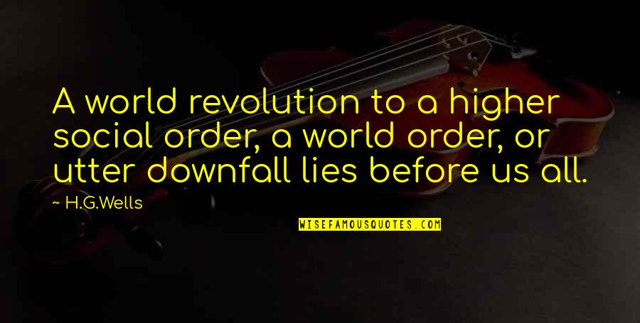 Social Order Quotes By H.G.Wells: A world revolution to a higher social order,