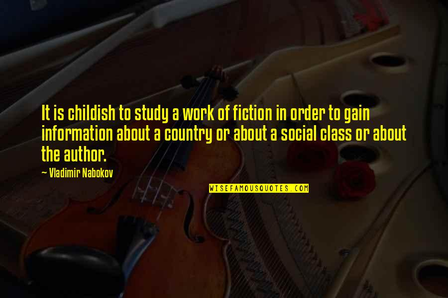 Social Order Quotes By Vladimir Nabokov: It is childish to study a work of