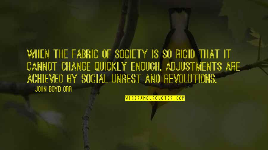 Social Unrest Quotes By John Boyd Orr: When the fabric of society is so rigid