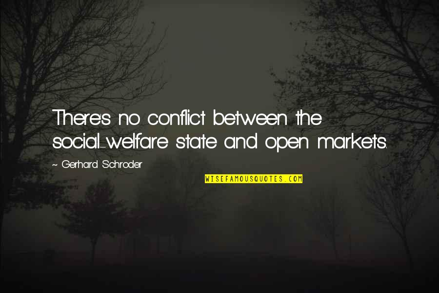 Social Welfare Quotes By Gerhard Schroder: There's no conflict between the social-welfare state and