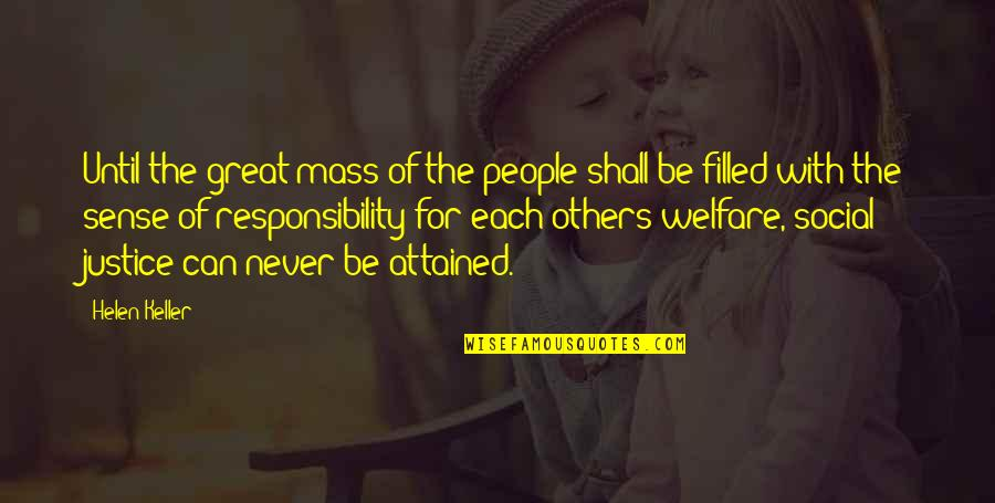 Social Welfare Quotes By Helen Keller: Until the great mass of the people shall