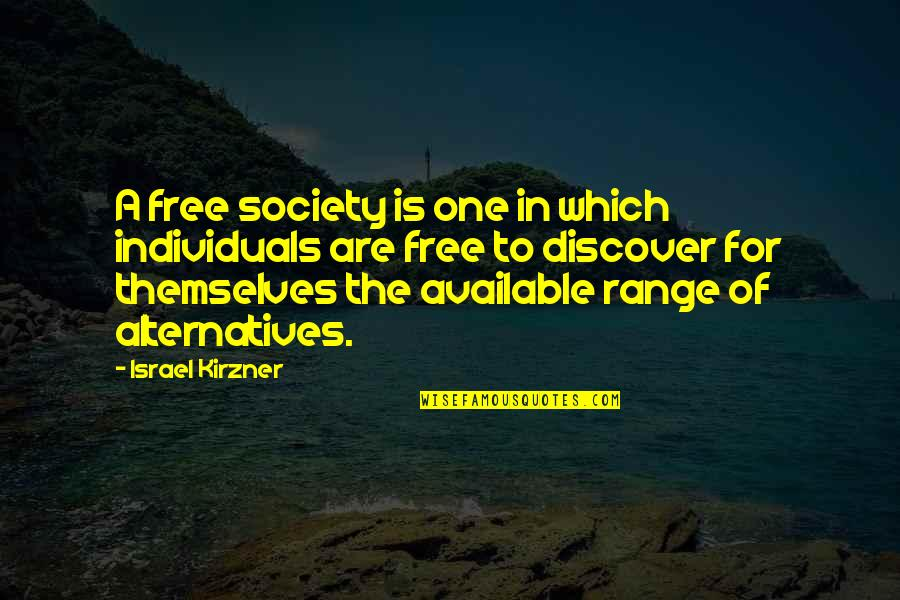 Society Individual Quotes By Israel Kirzner: A free society is one in which individuals