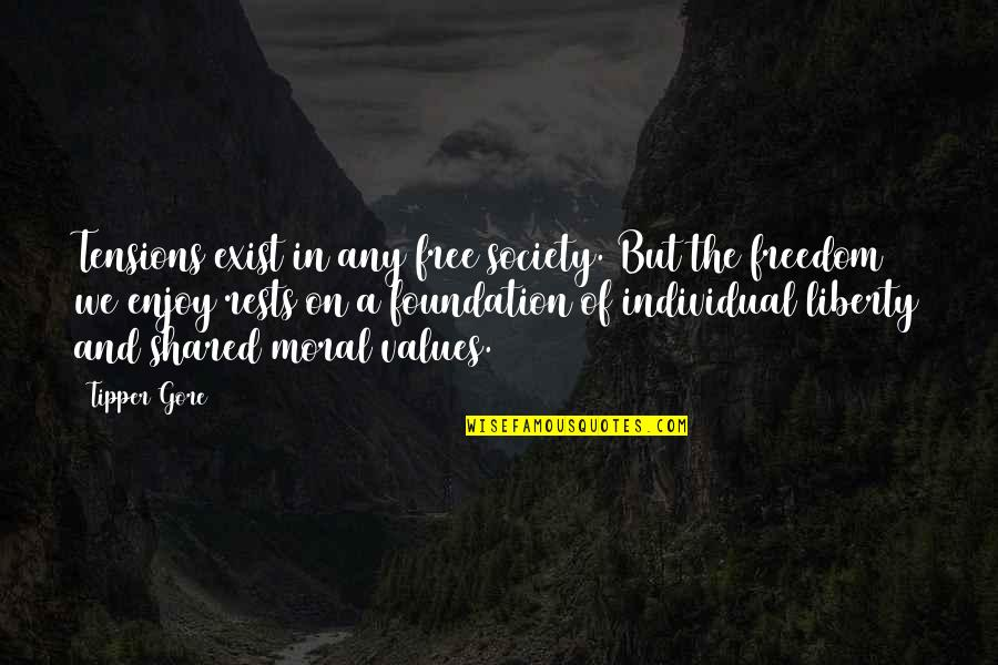 Society Individual Quotes By Tipper Gore: Tensions exist in any free society. But the