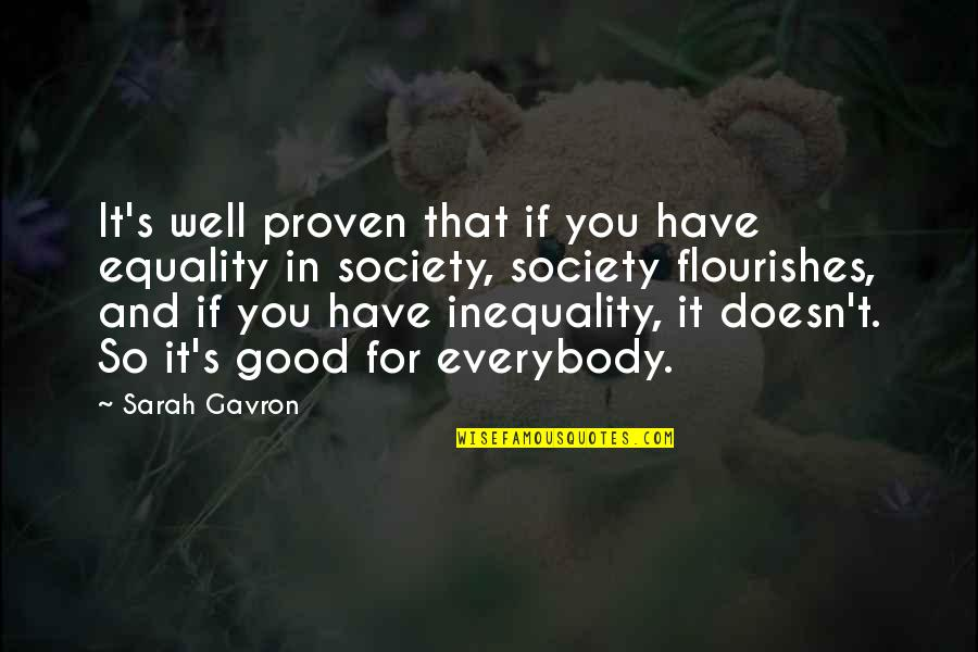 Society Inequality Quotes By Sarah Gavron: It's well proven that if you have equality
