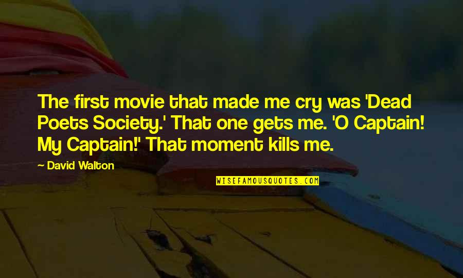 Society Is Dead Quotes By David Walton: The first movie that made me cry was