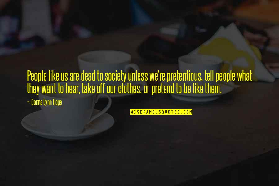 Society Is Dead Quotes By Donna Lynn Hope: People like us are dead to society unless