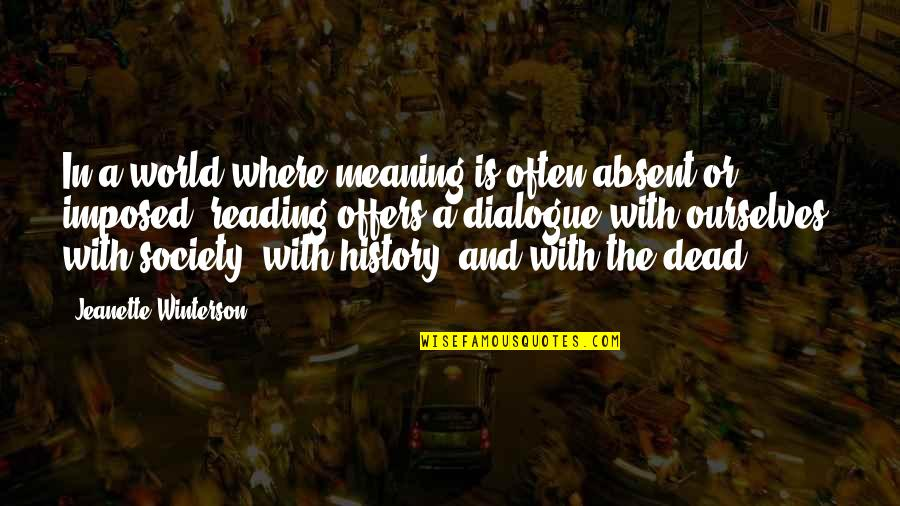 Society Is Dead Quotes By Jeanette Winterson: In a world where meaning is often absent