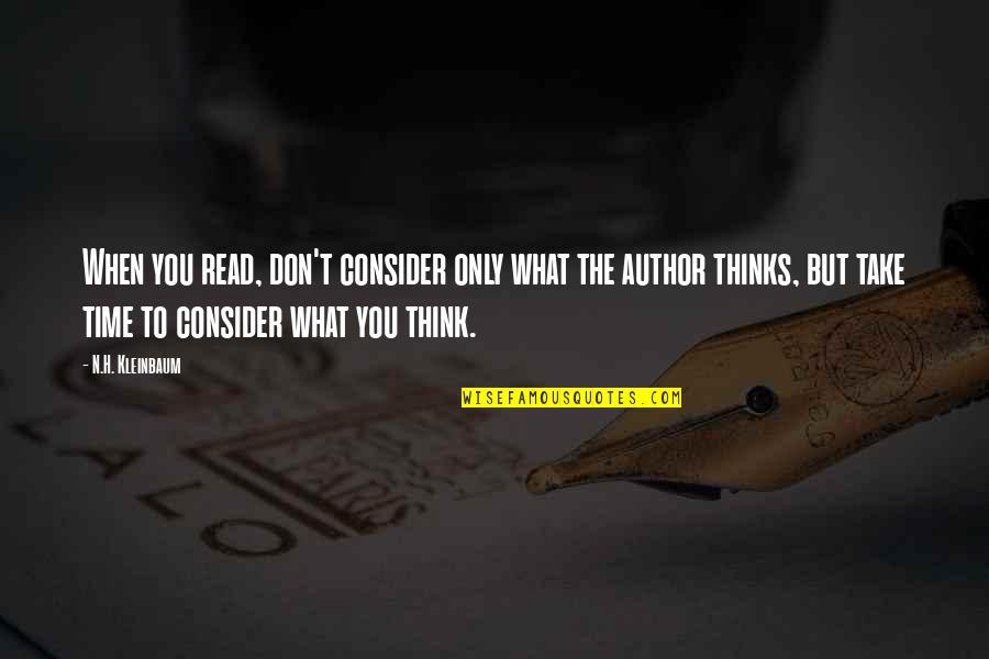 Society Is Dead Quotes By N.H. Kleinbaum: When you read, don't consider only what the