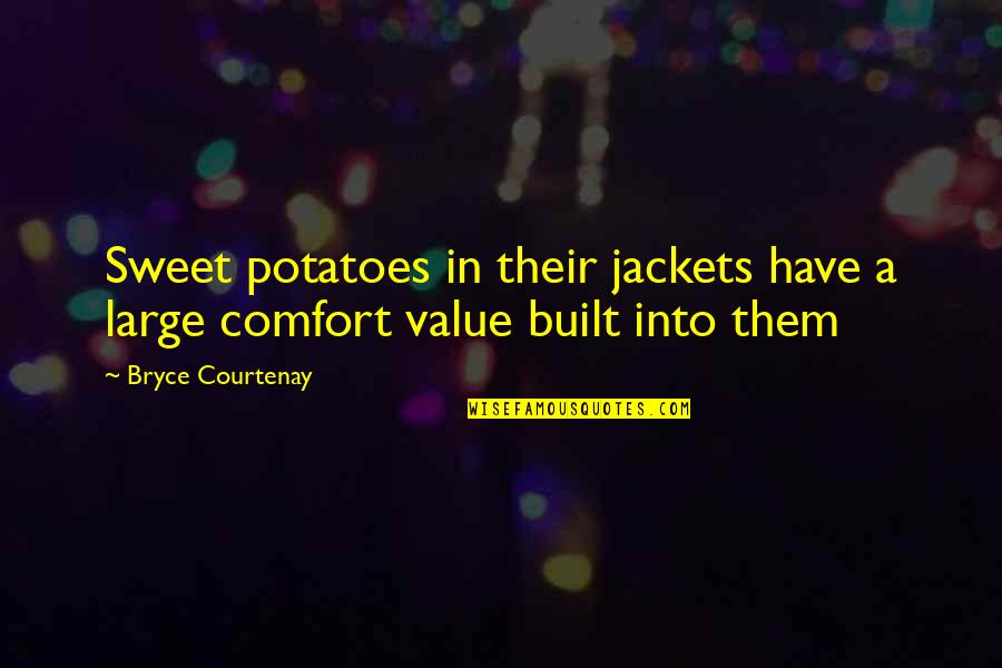 Society Is Sick Quotes By Bryce Courtenay: Sweet potatoes in their jackets have a large