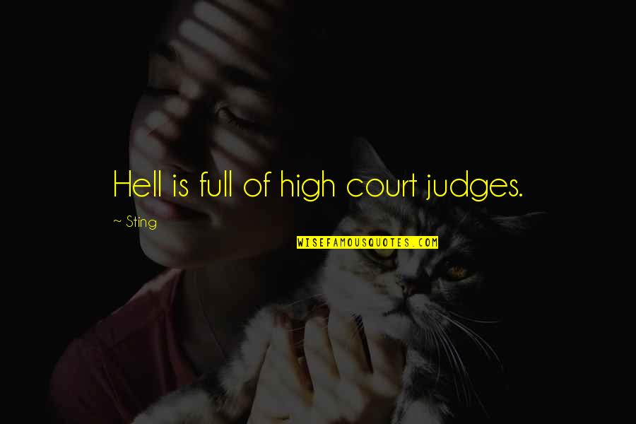 Society Is Sick Quotes By Sting: Hell is full of high court judges.