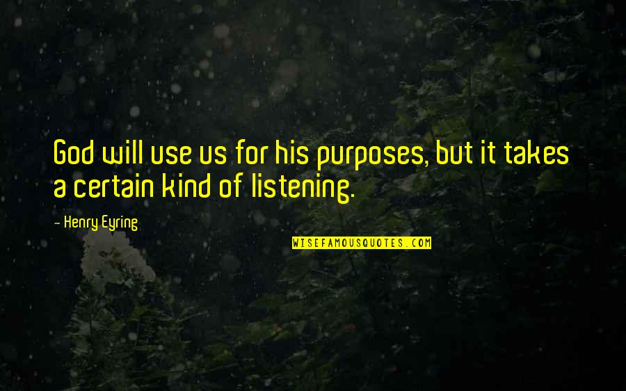 Sodium Diet Quotes By Henry Eyring: God will use us for his purposes, but