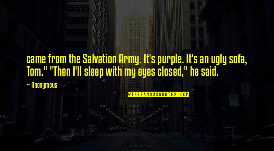 Sofa Quotes By Anonymous: came from the Salvation Army. It's purple. It's