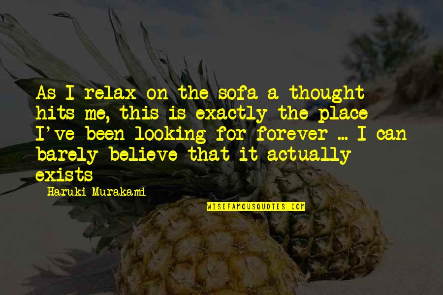 Sofa Quotes By Haruki Murakami: As I relax on the sofa a thought