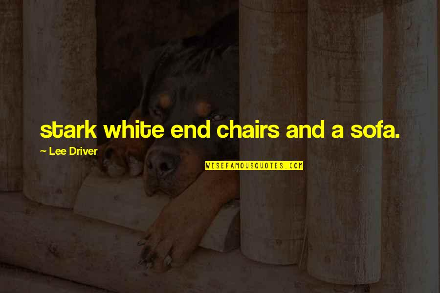 Sofa Quotes By Lee Driver: stark white end chairs and a sofa.