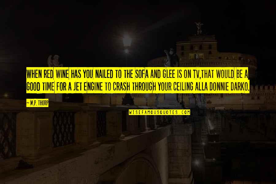 Sofa Quotes By M.P. Thorp: When red wine has you nailed to the