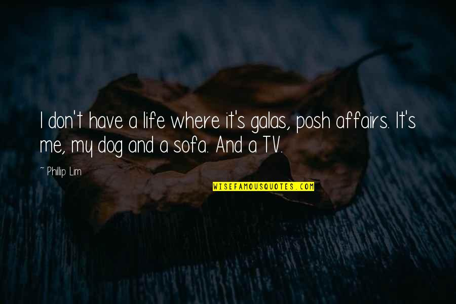 Sofa Quotes By Phillip Lim: I don't have a life where it's galas,