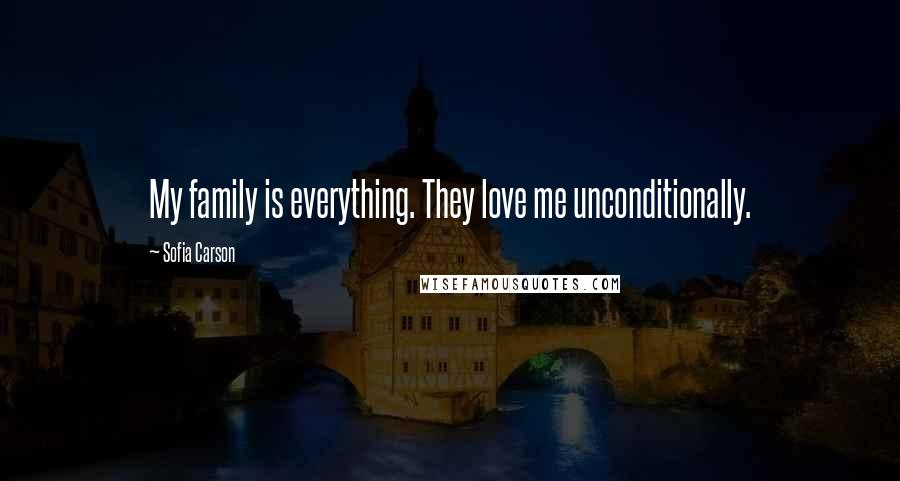 Sofia Carson quotes: My family is everything. They love me unconditionally.
